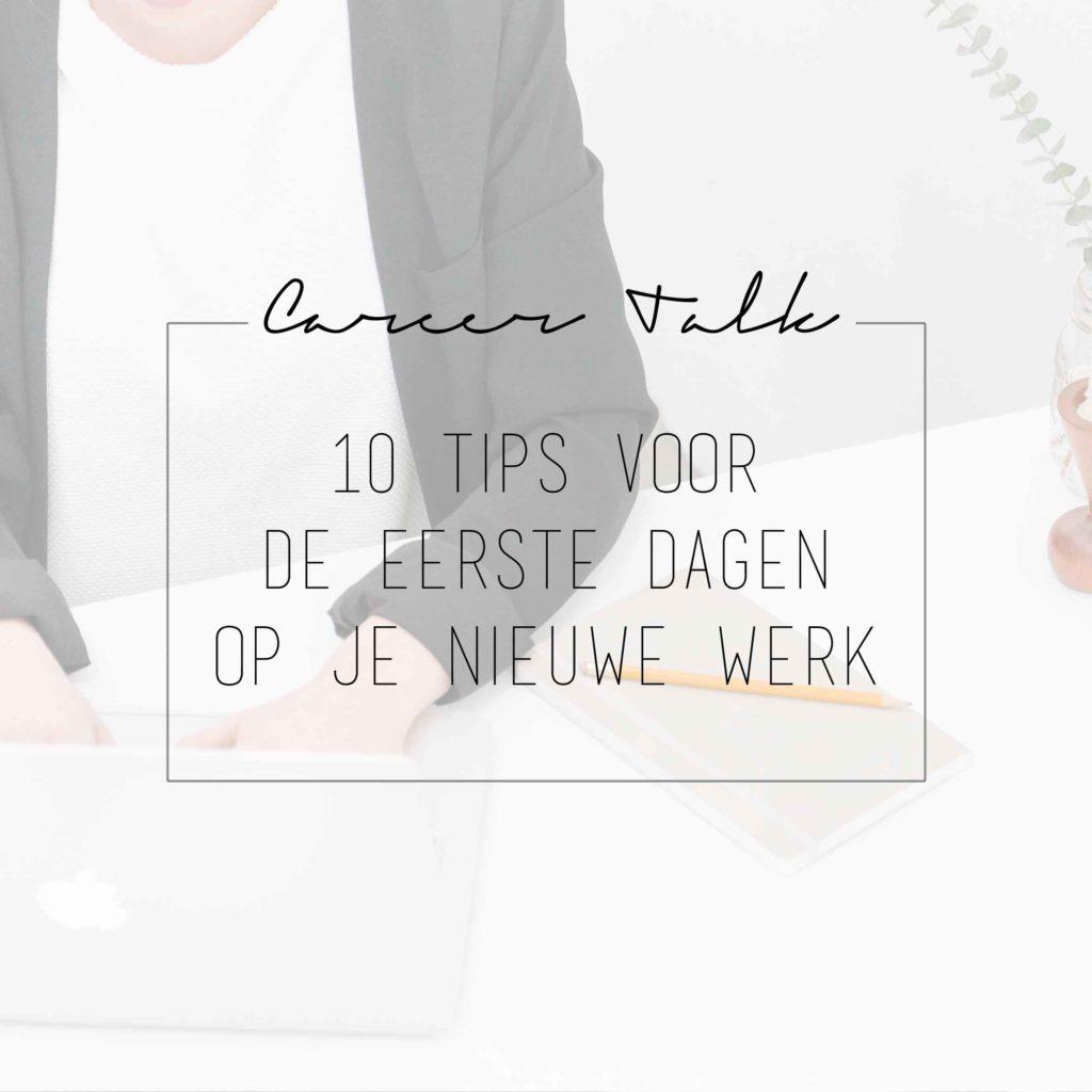 10 tips voor de eerste dagen op je nieuwe werk | BentheBemelman.com