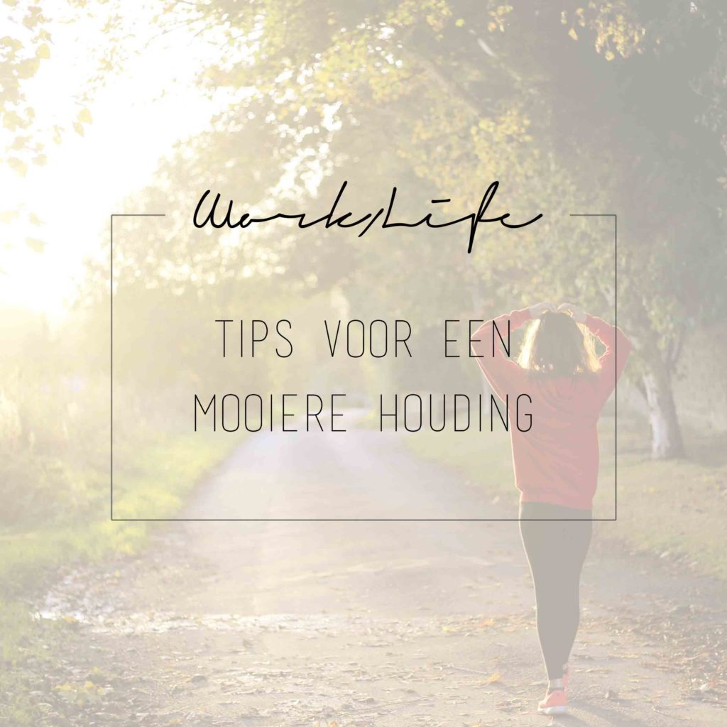 Tips voor een mooiere houding | BentheBemelman.com