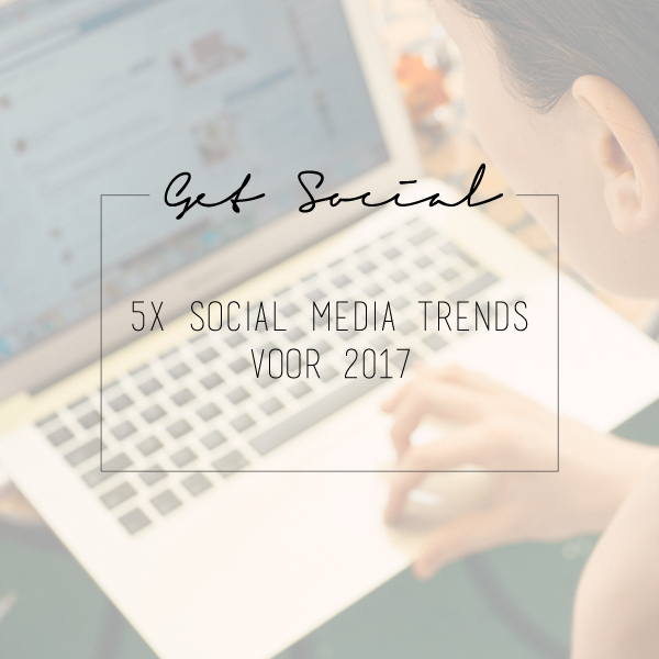 Social Media trends voor 2017 | BentheBemelman.com